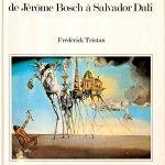 Les tentations de Jérôme Bosch à Salvador Dali