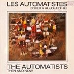 Les automatistes d'hier à aujourd'hui – The automatists then and now