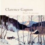 Rêver le paysage – Clarence Gagnon