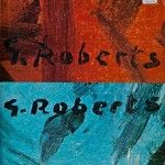 G. Roberts (Goodridge Roberts)  A retrospective exhibition/Une exposition rétrospective