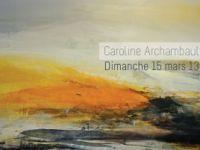 Caroline Archambault – Du 15 mars au 29 mars