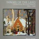 Images of the land: Canadian block prints 1919-1945