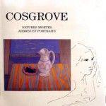 Cosgrove, Stanley (nature morte, arbres, portrait)