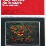 Vers les Îles de lumières, Écrits (1942-1980)