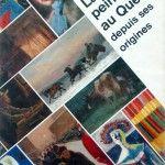 La peinture au Québec depuis ses origines