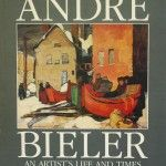 Andre Bieler: An Artist's Life and Times