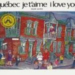 Québec je t'aime/I love you