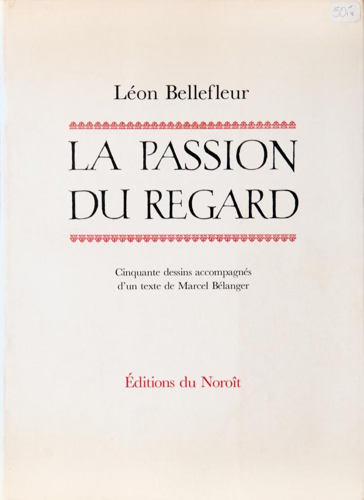 La passion du regard – Léon Bellefleur – 50 Dessins
