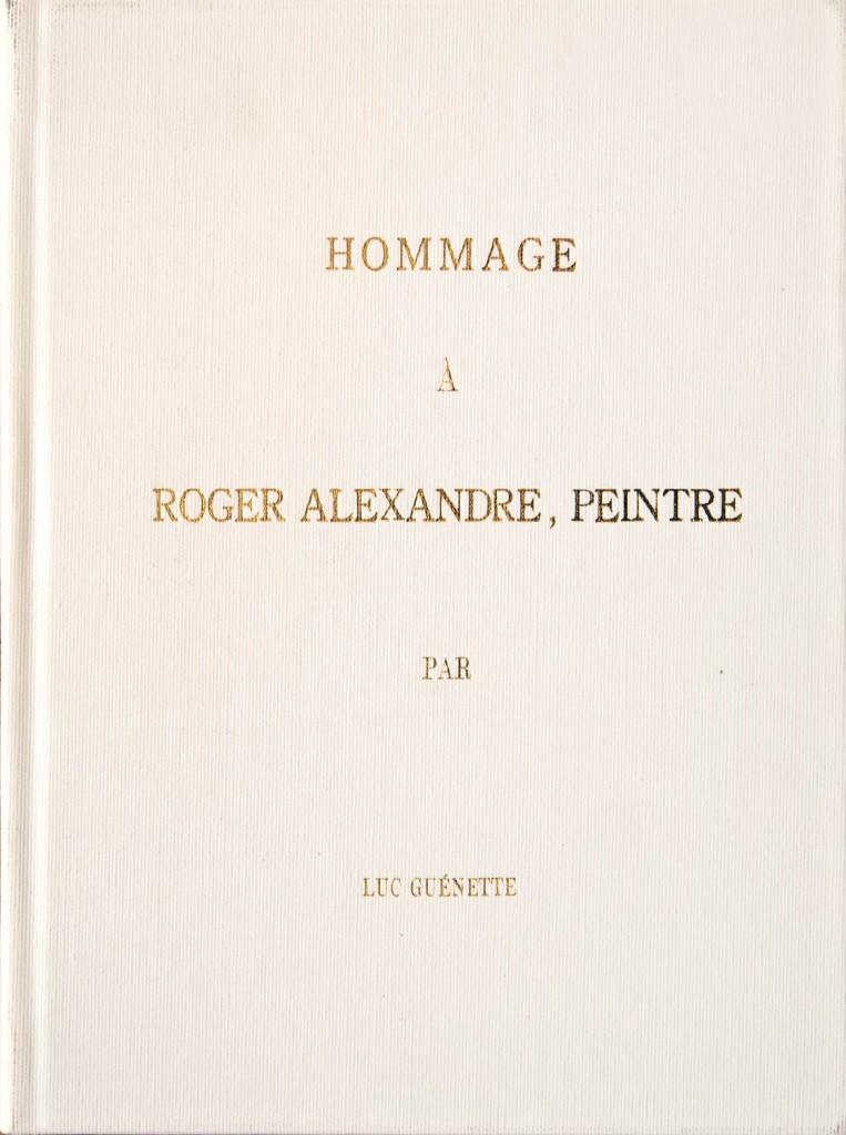 Hommage à Roger Alexandre, peintre