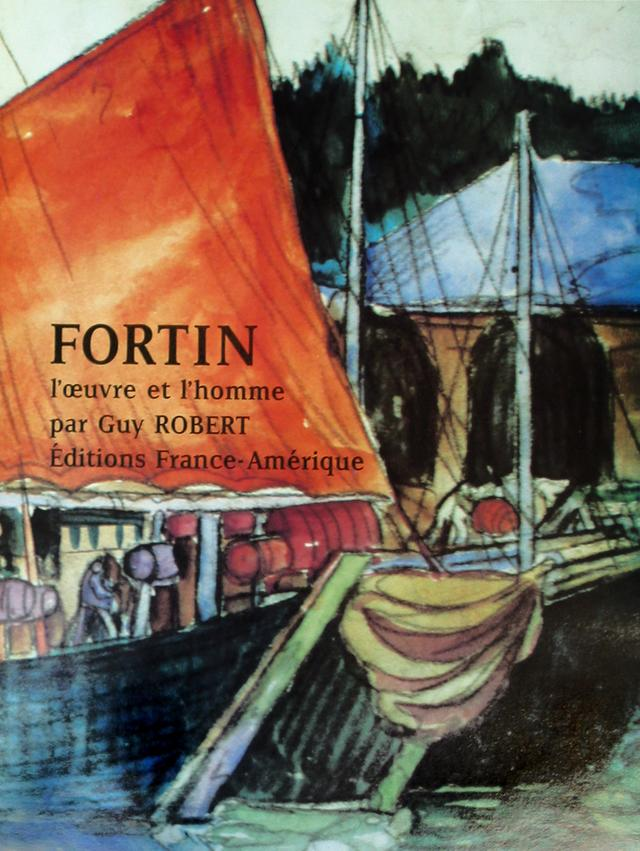 Fortin: l'oeuvre et l'homme