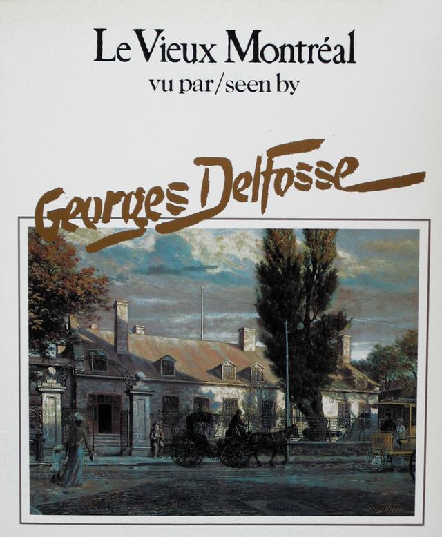 Le Vieux-Montréal vu par Georges Delfosse